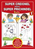 SUPER CREIONEL PENTRU SUPER PRICHINDEL 1